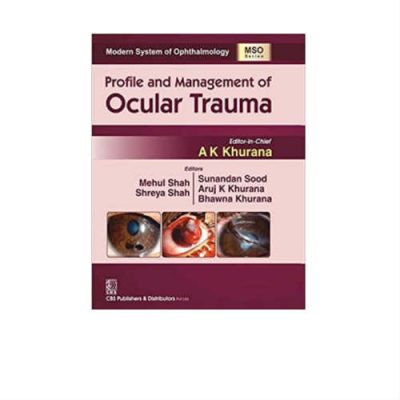 Profile And Management Of Ocular Trauma 1st Edition by A.K. Khurana