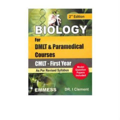 Biology For Dmlt & Paramedical Courses 2nd Edition by Clement