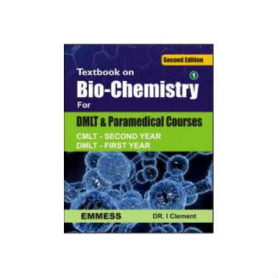 Textbook on Biochemistry for DMLT & Paramedical Courses 2nd edition by I Clement