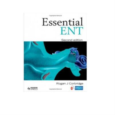 Essential ENT Edition by Rogan J Corbridge
