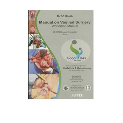 Manual on Vaginal Surgery Workshop Manual 1st Edition by SS Sheth