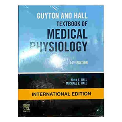 Guyton And Hall Textbook Of Medical Physiology (International Edition) (2020) By John E. Hall