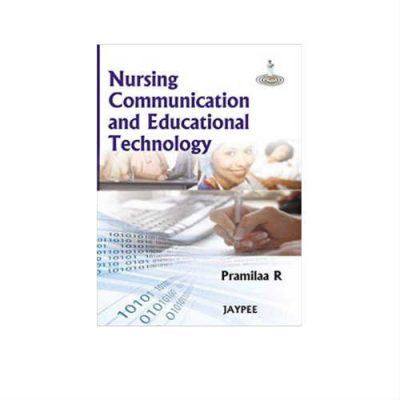Nursing Communication And Educational Technology 1st Edition by Pramilaa