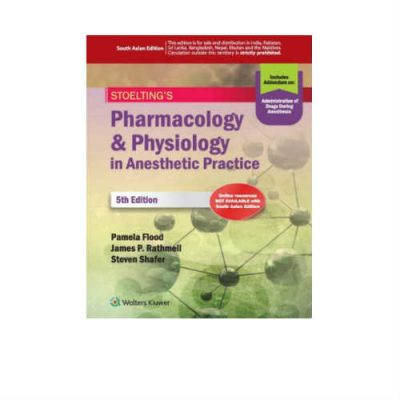 Stoelting's Pharmacology And Physiology In Anesthetic Practice 5th Edition by Steven Shafer
