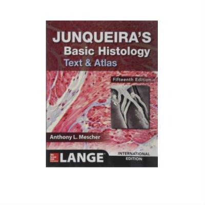 Junqueira's Basic Histology: Text and Atlas 15th Edition By Anthony L. Mescher