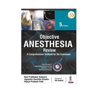Objective Anesthesia Review 5th/2021 A Comprehensive Textbook For The Examinees