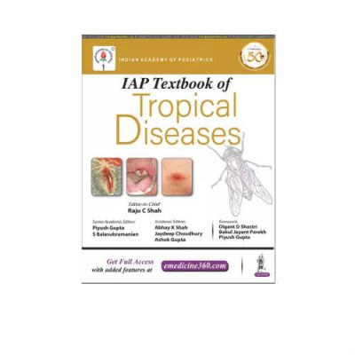 IAP Textbook Of Tropical Diseases 1st Edition by Raju C Shah