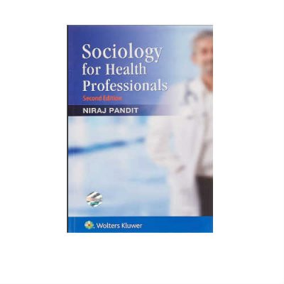 Sociology for Health Professionals 2nd Edition by Niraj Pandit