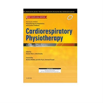 Cardiorespiratory Physiotherapy Adults And Paediatrics 1st Edition by Main