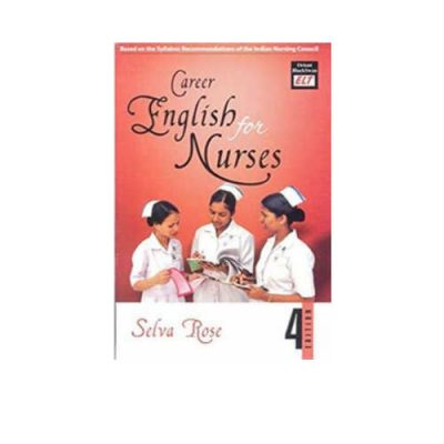 Career English for Nurses 4th Edition By Selva Rose