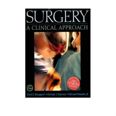 Surgery A Clinical Approach 1st Edition by Bongard