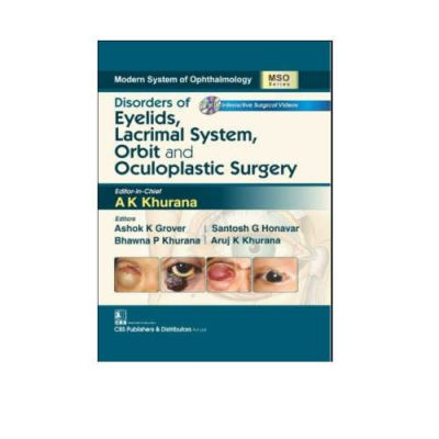 Disorders Of Eyelids Lacrimal System Orbit And Oculoplastic Surgery 1st Edition by A K Khurana