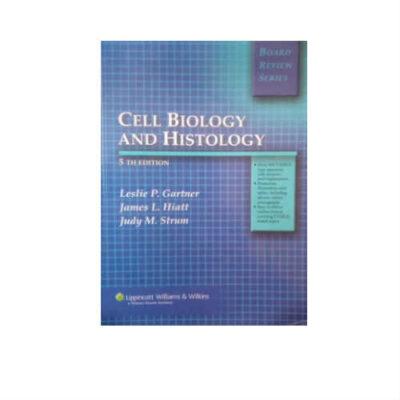 Cell Biology & Histology 5th Edition by Gartner & Hiatt
