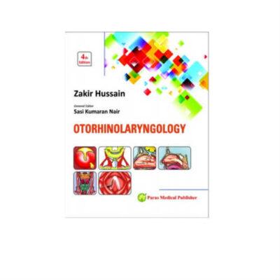 Otorhinolaryngology 4th Edition by Zakir Hussain