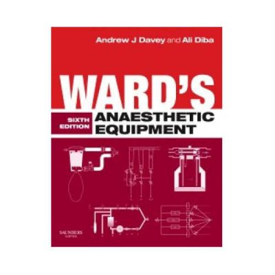 Ward's Anaesthetic Equipment 6th Edition by Andrew J Davey