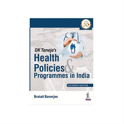 DK Taneja's Health Policies And Programmes In India 16th edition