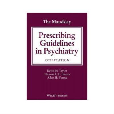 Maudsley Prescribing Guidelines In Psychiatry 13th edition