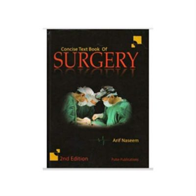 Concise textbook of surgery 2nd Edition by Arif Naseem