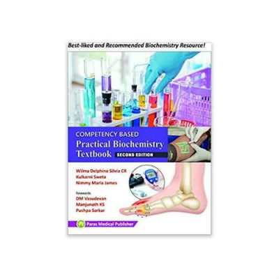 Competency Based Practical Biochemistry Textbook 2nd edition by Wilma D Silvia