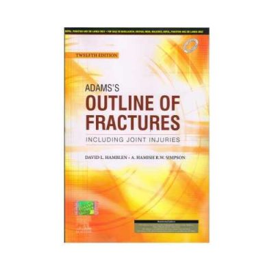 Adams's Outline Of Fractures Including Joint Injuries (Reprint 2020)12th Indian edition by David L. Hamblen