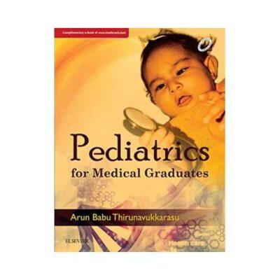 Pediatrics For Medical Graduates 1st edition by Arun Babu Thirunavukkarasu