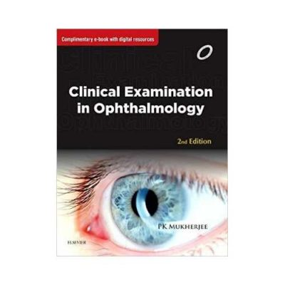Clinical Examination In Ophthalmology 2nd edition by P.K. Mukherjee
