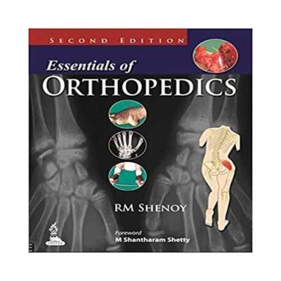 Essentials of Orthopaedics by RM Shenoy