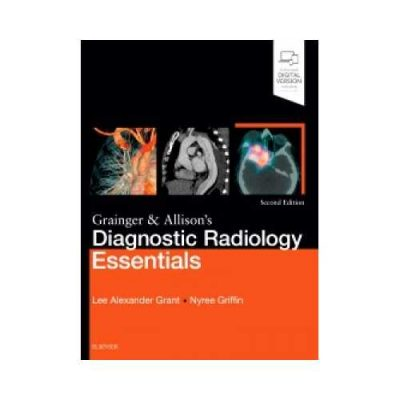 Grainger & Allison'S Diagnostic Radiology Essentials 2018 Expert Consult: Online And Print 2nd edition by Lee Grant