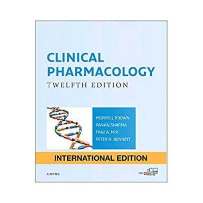 Clinical Pharmacology 2018 International Edition 12th edition by Morris Brown