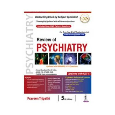 Review Of Psychiatry 5th edition by Praveen Tripathi