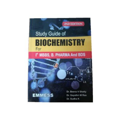 Study Guide of Biochemistry for 1st MBBS, B.Pharma and BDS 2nd edition by Beena Shetty