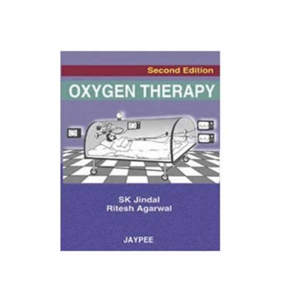 OXYGEN THERAPY 2nd edition by S K Jindal