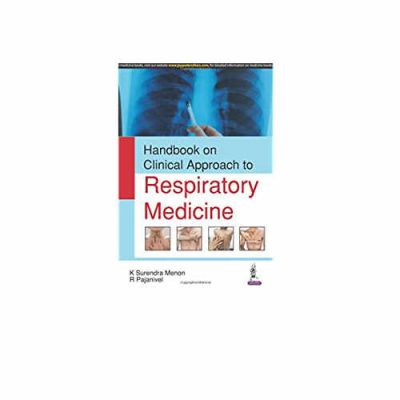Handbook on Clinical Approach to Respiratory Medicine 1st edition by K Surendra Menon