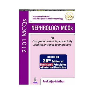 Nephrology MCQ'S 2019For Postgraduate And Superspecialty Medical Entrance Examinations1st edition by Ajay Mathur