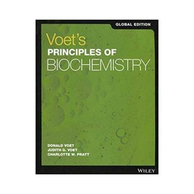 Voet′S Principles Of Biochemistry 52018Global Edition5th edition by Donald Voet