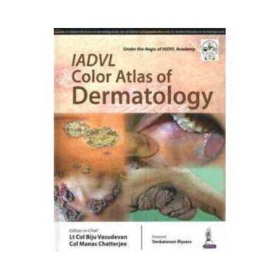 IADVL Color Atlas Of Dermatology 1st edition by Lt Col Biju Vasudevan