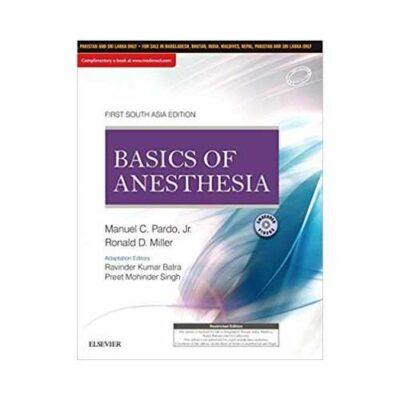 Basics Of Anesthesia 1st/2018