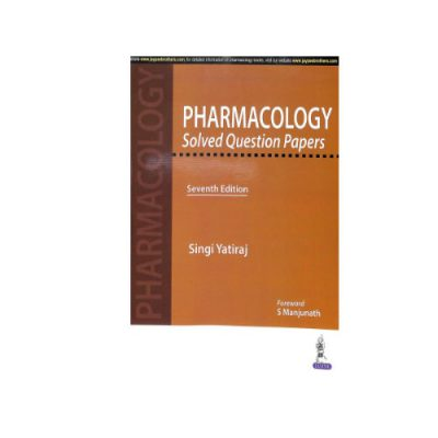 Pharmacology solved Question Papers 7th edition by Singi Yatiraj