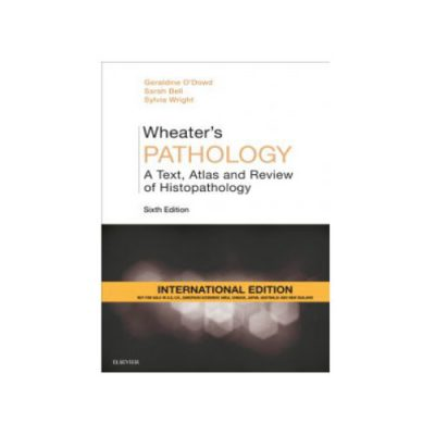 Wheater's Pathology: A Text, Atlas and Review of Histopathology 6th International Edition
