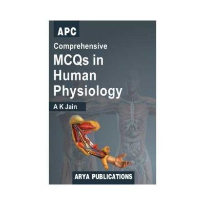 Comprehensive MCQs In Human Physiology 2018 (Reprint)2nd edition by AK Jain