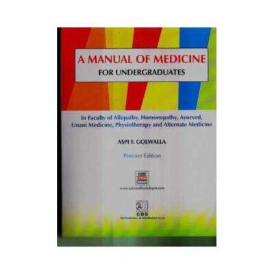 A Manual Of Medicine For Undergraduates 1st edition by Aspi F Golwalla