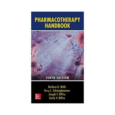 Pharmacotherapy Handbook 10th edition by Barbara G. Wells