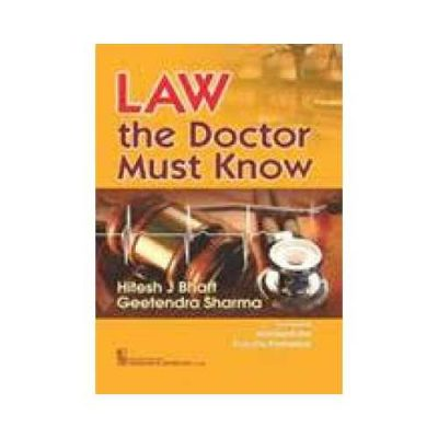 LAW The Doctor Must Know 1st/2017 By Hitesh J Bhatt