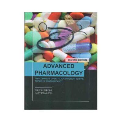 Advanced Pharmacology 2nd edition by Bikash Medhi