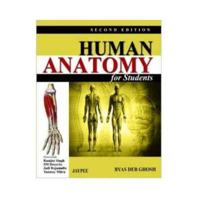 Human Anatomy For Students 2nd edition by Byas Deb Ghosh