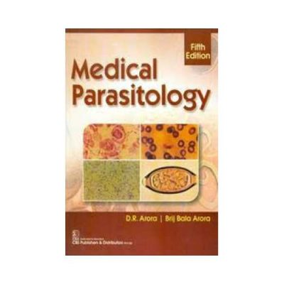 Medical Parasitology 52018 (Reprint 2019)5th edition by D R Arora
