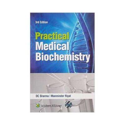 Practical Medical Biochemistry 3rd/3rd edition by DC Sharma