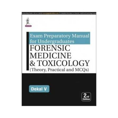 Exam Preparatory Manual For Undergraduates: Forensic Medicine & Toxicology 2018 By Dekal V