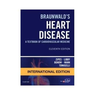 Braunwald'S Heart Disease 112018A Textbook Of Cardiovascular Medicine11th edition by Douglas P. Zipes