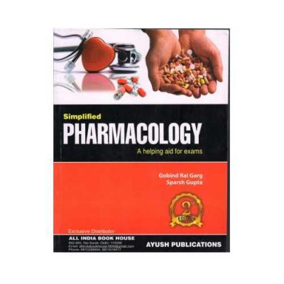 Simplified Pharmacology 2019A Helping Aid For Exams2nd edition by Gobind Rai Garg